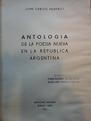 Antología de Poesía Nueva en la República Argentina.: MARTELLI, JUAN CARLOS- 1...