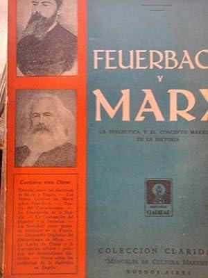 FEUERBACH Y MARX: LA DIALÉCTICA Y EL CONCEPTO MARXISTA DE LA HISTORIA.: MONDOLFO, RODOLFO.