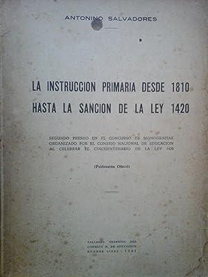 LA INSTRUCCIÓN PRIMARIA DESDE 1810 HASTA LA: Salvadores, Antonino.