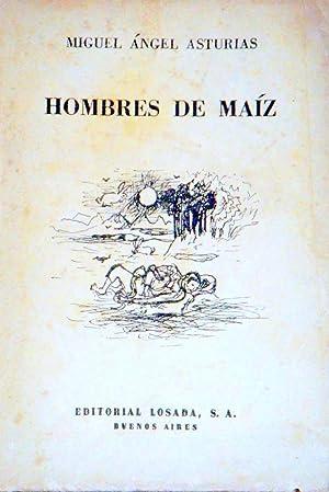 HOMBRES DE MAÍZ. 1 st. ed.: ASTURIAS, MIGUEL ÁNGEL