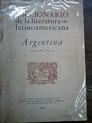 DICCIONARIO DE LA LITERATURA LATINOAMERICANA. PRIMERA Y SEGUNDA PARTE ARGENTINA. II TOMOS: Unión ...