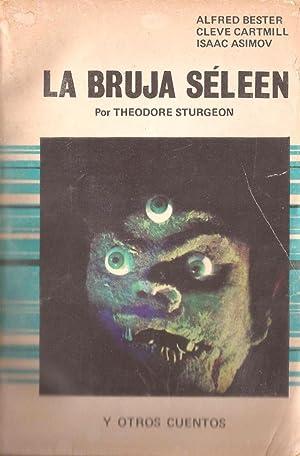 La bruja de Séleen y otros Cuentos.: Sturgeon,Th; Asimov, I; Bester, A & Cartmill , C