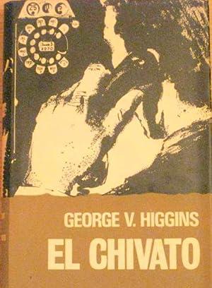 EL CHIVATO.: HIGGINS, GEORGE.V.