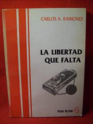 LA LIBERTAD QUE FALTA: RAIMONDI CARLOS