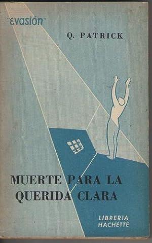 MUERTE PARA LA QUERIDA CLARA.: Q. PATRICK