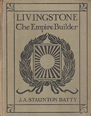 Livingstone: the Empire Builder Or
