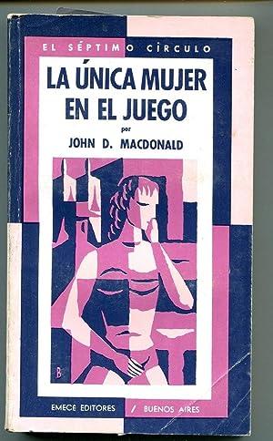 LA UNICA MUJER EN EL JUEGO.: MACDONALD, JOHN D.