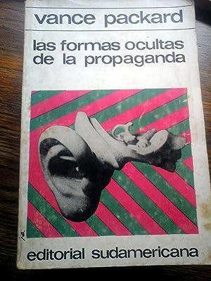 LAS FORMAS OCULTAS DE LA PROPAGANDA: Packard, Vance.