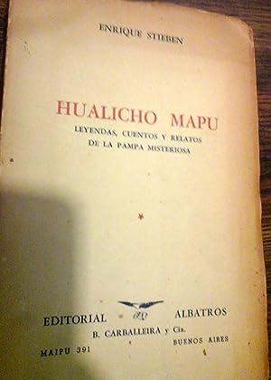 HUALICHO MAPU, Leyendas, cuentos, Y Relatos de: STIEBEN ENRIQUE.