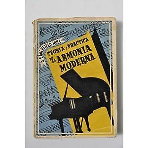 TEORIA Y PRACTICA DE LA ARMONIA MODERNA: A. EAGLEFIELD HULL