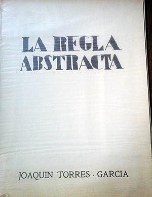 LA REGLA ABSTRACTA - 1 ST. ED.: JOAQUÍN TORRES -