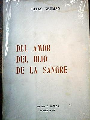 Del Amor, del Hijo, De la Sangre: Elias Neuman