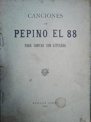 Canciones de Pepino el 88 para cantar con guitarra: Podestá , José J.