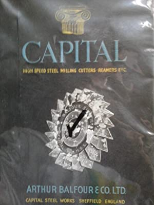 Capital: High Speed Steel Milling Cutters Reamers etc. Cutter and Reamer Catalogue: Reference No....