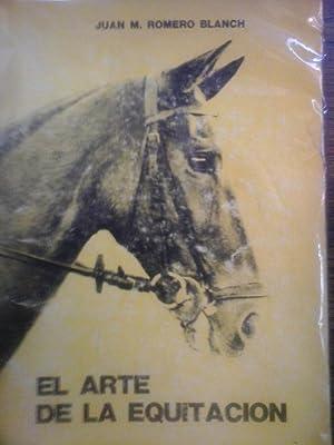 EL ARTE de la EQUITACION: ROMERO BLANCH, J.M.
