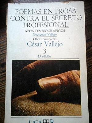 Poemas en Prosa. Contra el Secreto Profesional: Vallejo César