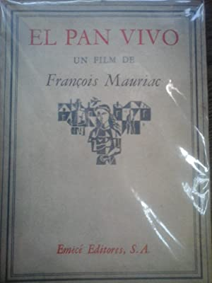 El Pan Vivo: un film de Francois: MAURIAC, François.
