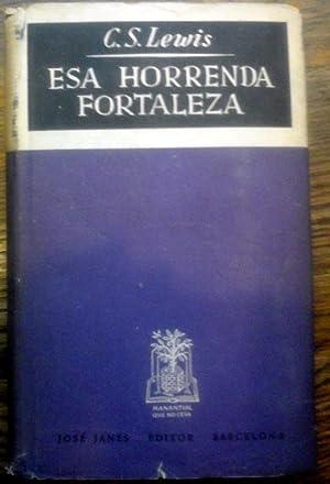 ESA HORRENDA FORTALEZA -That Hideous Strength-Traducción de: LEWIS, C. S.