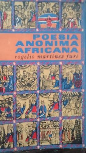 Poesía Anónima Africana.: MARTÍNEZ FURE, Rogelio