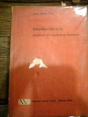 INTRODUCCION A LA MUSICA DE NUESTRO TIEMPO: PAZ, JUAN CARLOS.