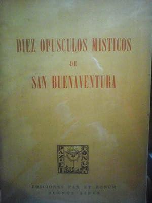 Diez Opúsculos Místicos De San Buenaventura 1947: San Buenaventura