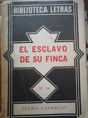 EL ESCLAVO DE SU FINCA. N° 24.CON: Lagerlof,Selma
