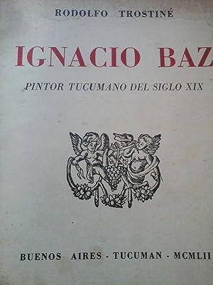 IGNACIO BAZ: PINTOR TUCUMANO DEL SIGLO XIX.: TROSTINE, RODOLFO