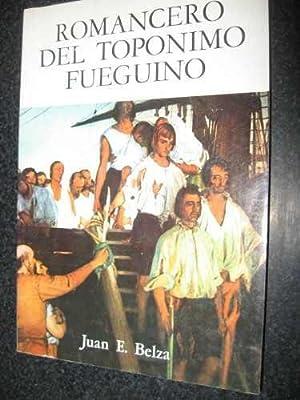 Romancero del topónimo fueguino. Discusión histórica de: BELZA, JUAN E.