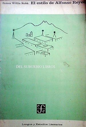EL ESTILO DE ALFONSO REYES.: Robb, James Willis