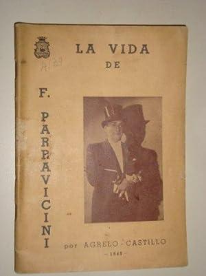 La Vida de Florencio Parravicini. 1st ed.: Agrelo - Castillo.