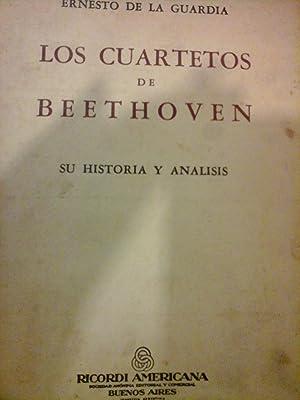 LOS CUARTETOS DE BEETHOVEN su Historia y Análisis.: DE LA GUARDIA, ERNESTO