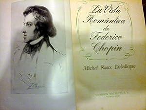 LA VIDA ROMANTICA DE FEDERICO CHOPIN: MICHEL RAUX DELEDICQUE.