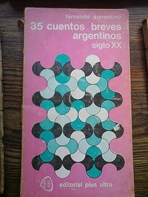 35 CUENTOS BREVES ARGENTINOS. Siglo XX.: Sorrentino, Fernando.