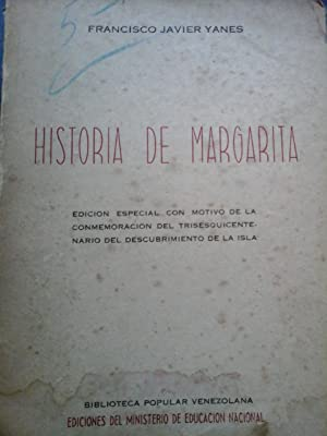 HISTORIA DE MARGARITA. Edición especial con motivo: Yanes. Francisco Javier