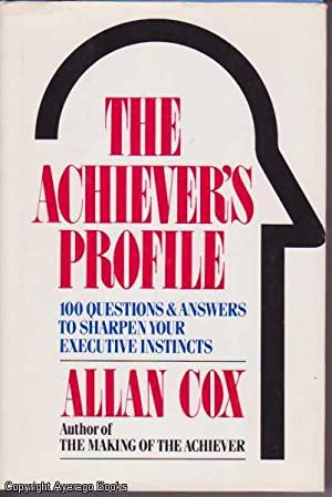 The Achiever's Profile: 100 Questions & Answers to Sharpen Your Executive Instincts