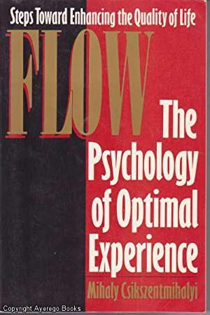 Flow: The Psychology Optimal Experience: Csikszentmihalyi, Mihaly