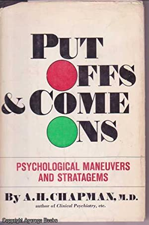 Put Offs and Come Ons: Psychological Maneuvers: Chapman, M.D., A.H.