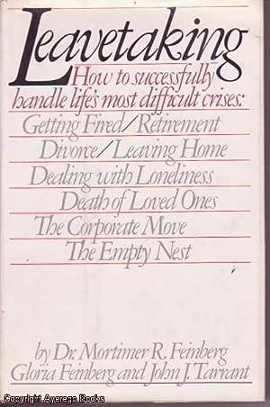 Leavetaking: How to Successfully Handle Life's Most: Feinberg, Gloria Feinberg,