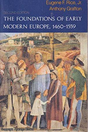 The Foundations of Early Modern Europe, 1460-1559: Rice, Jr. and