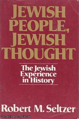 Jewish People, jewish Thought: The Jewish Experience: Seltzer, Robert M.