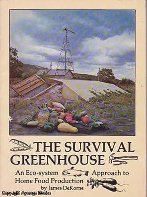 The Survival Greenhouse: DeKorne, James