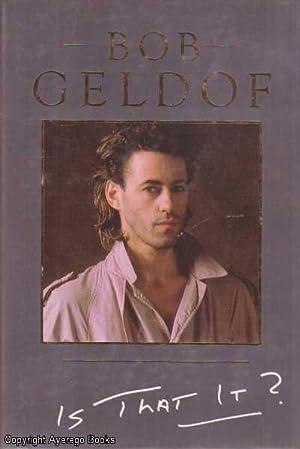 Is That It?: Geldof, Bob with