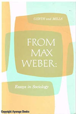 From Max Weber: Essays in Sociology: Gerth, H.H. and