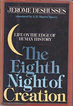 The Eighth Night of Creation: Life on: Deshusses, Jerome (trans.