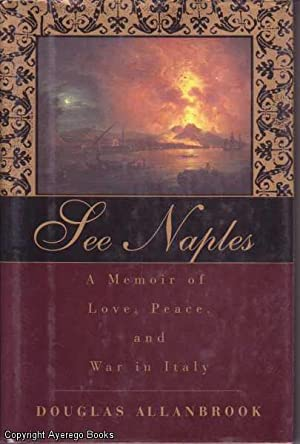 See Naples: A Memoir: Allanbrook, Douglas