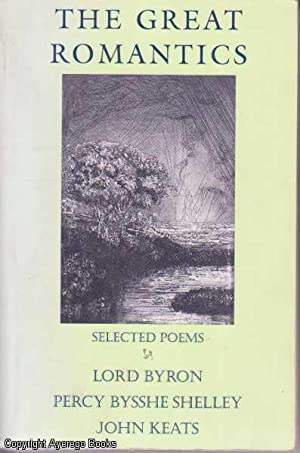 The Great Romantics: Selected Poems of Lord: Washburn, Katharine &