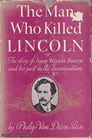 The Man Who Killed Lincoln: Stern, Philip Van