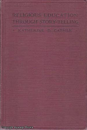 Religious Education through Story-Telling: Cather, Katherine D.