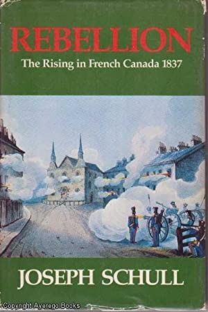 Rebellion: The Rising in French Canada 1837
