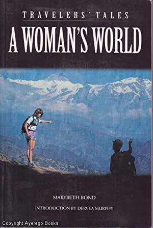 Travelers' Tales: A Woman's World: Bond, Marybeth (editor)